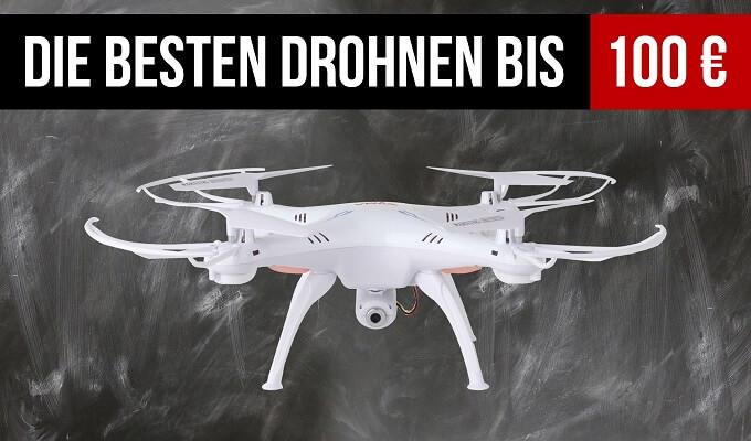 Drohnen unter 100 Euro im Vergleich